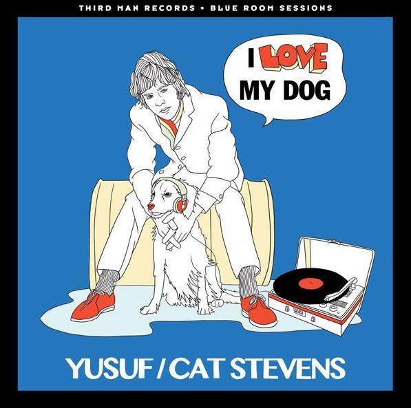 Cat Stevens I Love My Dog Third Man Records