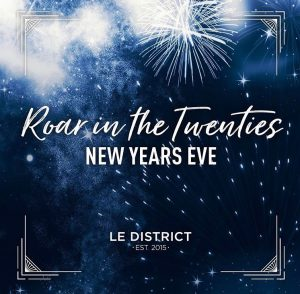 Le District is the Place to be to Ring in the 2020 New Year